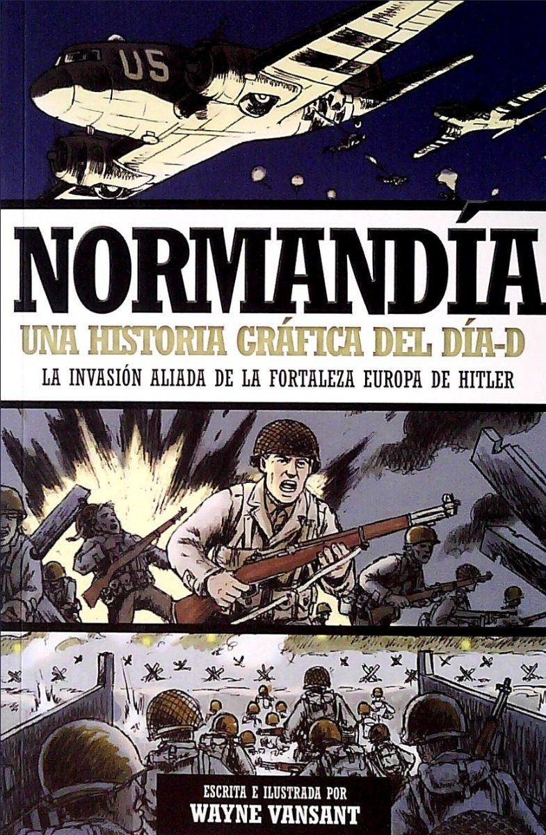 normandia-una-historia-grafica-del-dia-d-wayne-vansant-D_NQ_NP_899060-MLU28333443660_102018-F